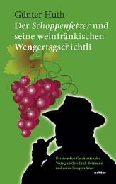 Der Schoppenfetzer und seine weinfränkischen Wengertsgschichtli