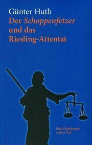 Der Schoppenfetzer und das Riesling-Attentat