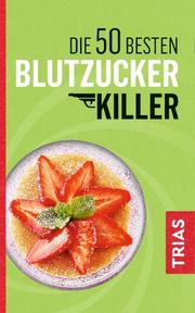 Die 50 besten Blutzucker-Killer