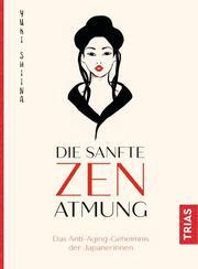 Die sanfte Zen-Atmung
