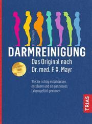Darmreinigung - Das Original nach Dr. med. F.X. Mayr