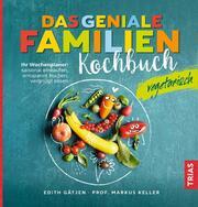 Das geniale Familienkochbuch vegetarisch