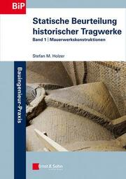 Statische Beurteilung historischer Tragwerke 1