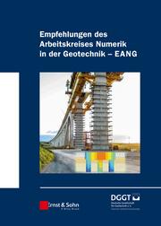 Empfehlungen des Arbeitskreises 'Numerik in der Geotechnik' - EANG