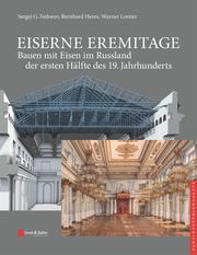 Eiserne Eremitage - Bauen mit Eisen im Russland der ersten Hälfte des 19. Jahrhunderts - Cover