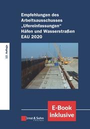 Empfehlungen des Arbeitsausschusses 'Ufereinfassungen' Häfen und Wasserstraßen E AU 2020