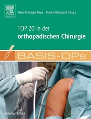 Basis OPs - Top 20 in der orthopädischen Chirurgie