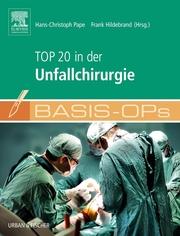 Basis OPs - Top 20 in der Unfallchirurgie
