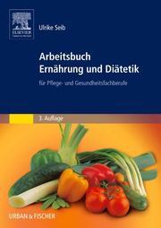 Arbeitsbuch Ernährung und Diätetik