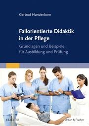 Fallorientierte Didaktik in der Pflege