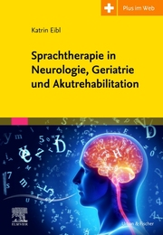 Sprachtherapie in Neurologie, Geriatrie und Akutrehabilitation