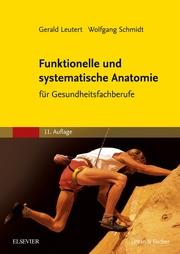Systematische und funktionelle Anatomie für Gesundheitsfachberufe