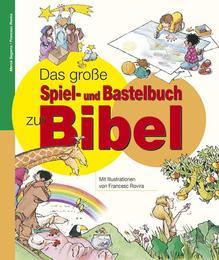 Das große Spiel- und Bastelbuch zur Bibel