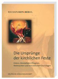 Die Ursprünge der kirchlichen Feste