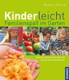 Kinderleicht! Familienspaß im Garten