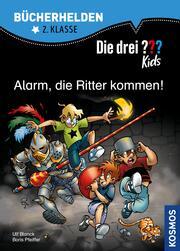 Die drei ??? Kids, Bücherhelden, Alarm, die Ritter kommen! (drei Fragezeichen Kids)