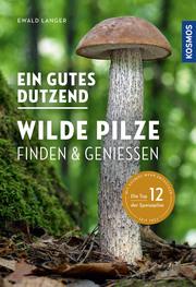 Ein gutes Dutzend wilde Pilze