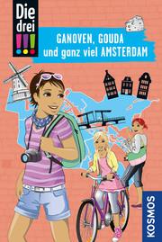 Die drei !!! - Ganoven, Gouda und ganz viel Amsterdam