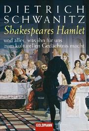 Shakespeares Hamlet und alles, was ihn für uns zum kulturellen Gedächtnis macht