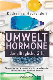 Umwelthormone - das alltägliche Gift