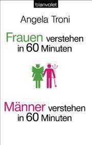 Frauen verstehen in 60 Minuten/Männer verstehen in 60 Minuten