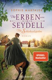 Die Erben von Seydell - Die Schicksalsjahre