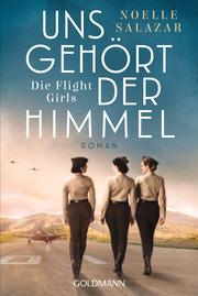 Uns gehört der Himmel - Die Flight Girls