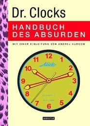 Dr. Clocks Handbuch des Absurden