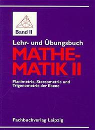 Lehr- und Übungsbuch Mathematik II