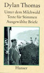 Unter dem Milchwald/Texte für Stimmen/Ausgewählte Briefe