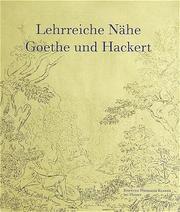 Lehrreiche Nähe: Goethe und Hackert