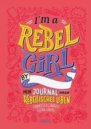I'm a Rebel Girl - Mein Journal für ein rebellisches Leben