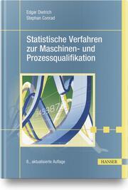 Statistische Verfahren zur Maschinen- und Prozessqualifikation
