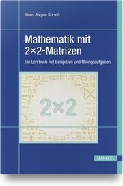 Mathematik mit 2x2-Matrizen