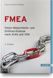 FMEA - Fehler-Möglichkeits- und Einfluss-Analyse nach AIAG und VDA