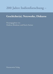 200 Jahre Indienforschung - Geschichte(n), Netzwerke, Diskurse