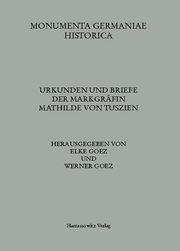Urkunden und Briefe der Markgräfin Mathilde von Tuszien