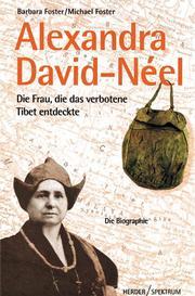 Alexandra David-Neel - Die Frau, die das verbotene Tibet entdeckte