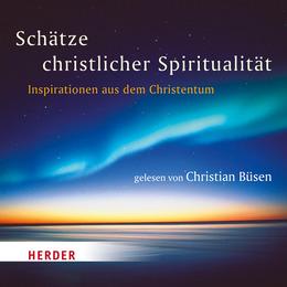 Schätze christlicher Spiritualität