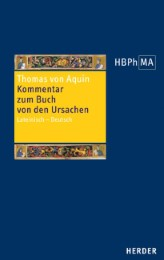 Kommentar zum Buch von den Ursachen/Expositio super Librum de causis
