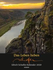 Das Leben lieben - Ulrich Schaffer-Kalender 2020