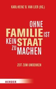 Ohne Familie ist kein Staat zu machen