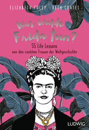 Was würde Frida tun?