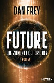 Future - Die Zukunft gehört dir