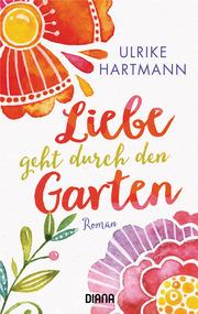 Liebe geht durch den Garten - Cover