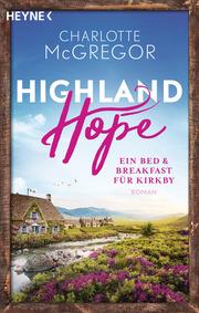 Highland Hope - Ein Bed & Breakfast für Kirkby