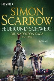 Feuer und Schwert - Die Napoleon-Saga 1804-1809