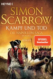 Kampf und Tod - Die Napoleon-Saga 1809-1815