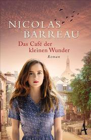 Das Café der kleinen Wunder