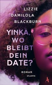 Yinka, wo bleibt dein Date?